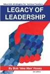 Legacy of Leadership: Idea-rich strategies for 'serious' leaders by Bob 'Idea Man' Hooey