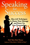 Speaking for Success, Idea-rich techniques to master your message and power up your presentations by Bob 'Idea Man' Hooey
