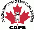 Canadian Association of Professional Speakers - Bob has been a Professional Member since CAPS was being formed in 1997.